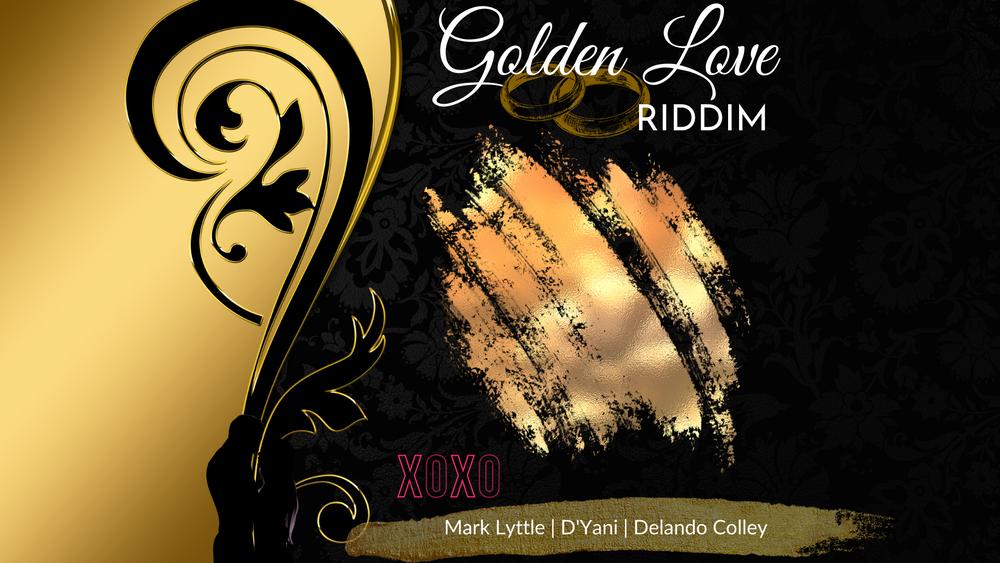 Golden Love Riddim (Available Everywhere)