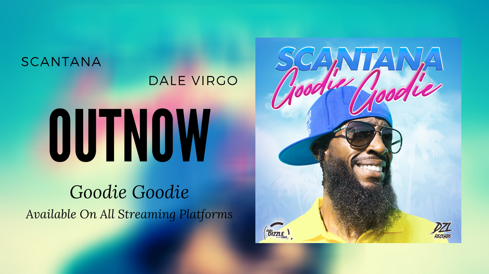 Scantana x Dale Virgo – Goodie Goodie (OUT NOW)